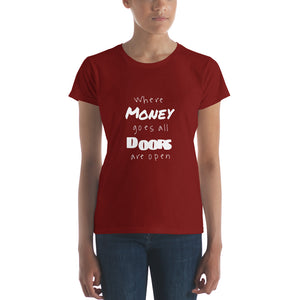 """Where money goes, all doors are open"" - Women's T-Shirt classic"