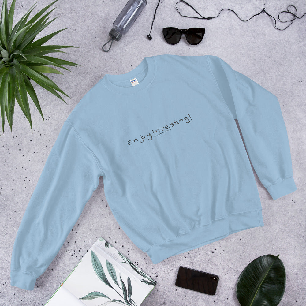 """Enjoy Investing"" - Sweatshirt"