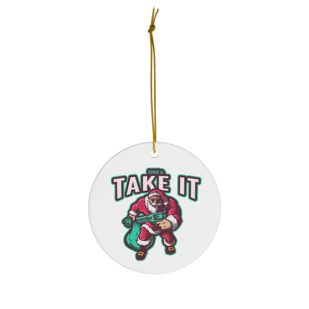 Come and Take It Santa Ornament