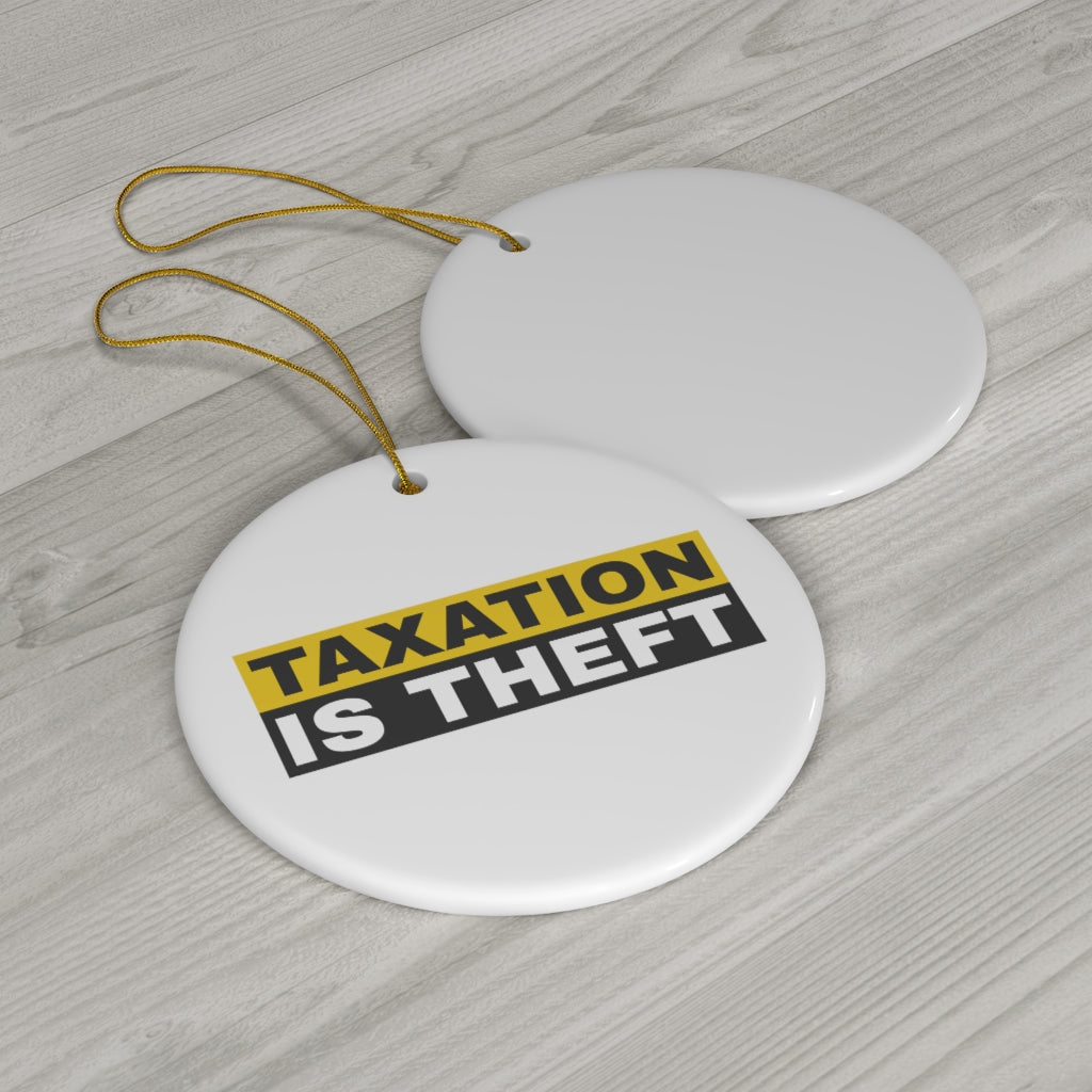 Taxation is Theft Ornament