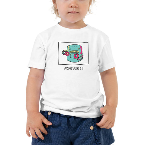 Fight For 15 Toddler T-Shirt