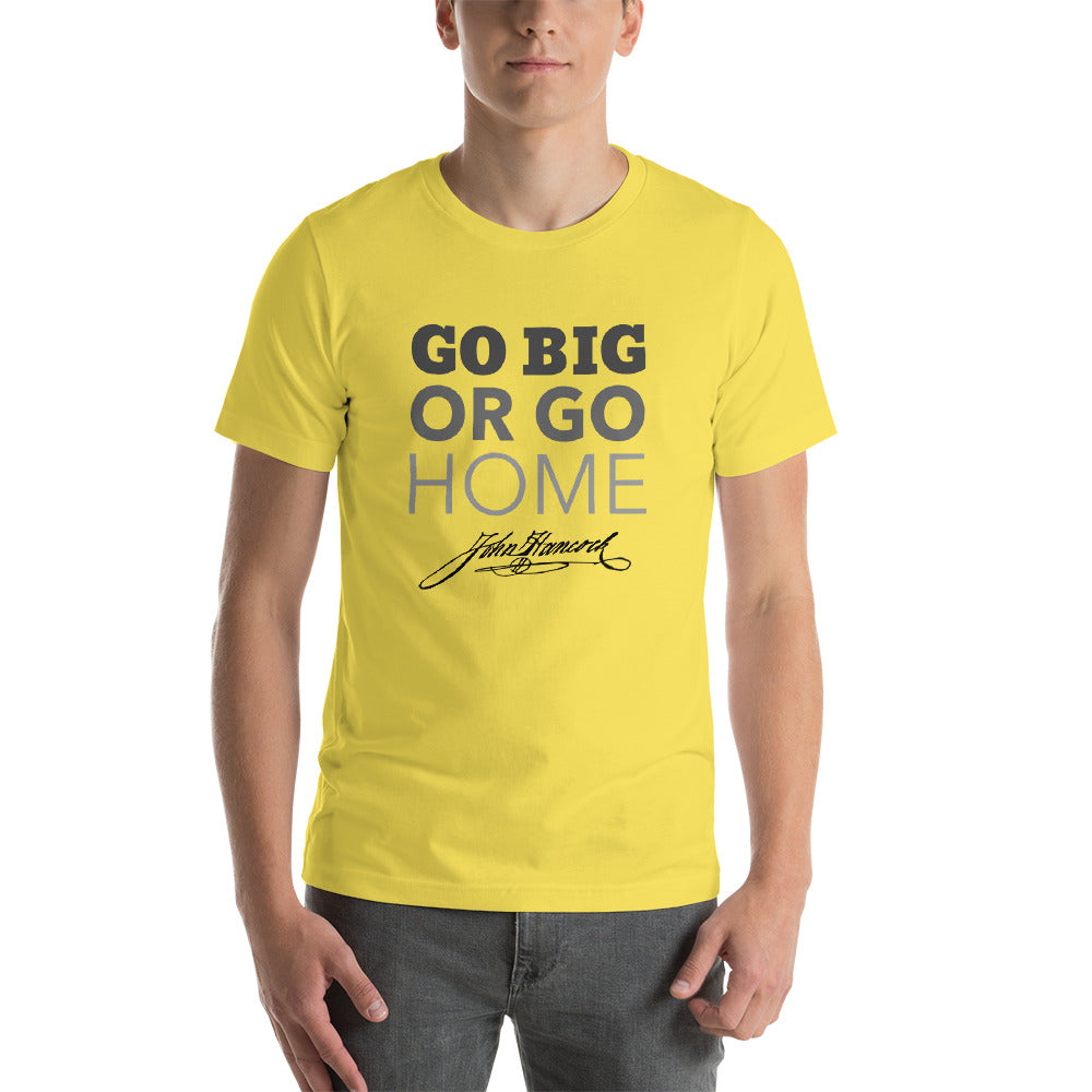 Go Big or Go Home John Hancock T-Shirt