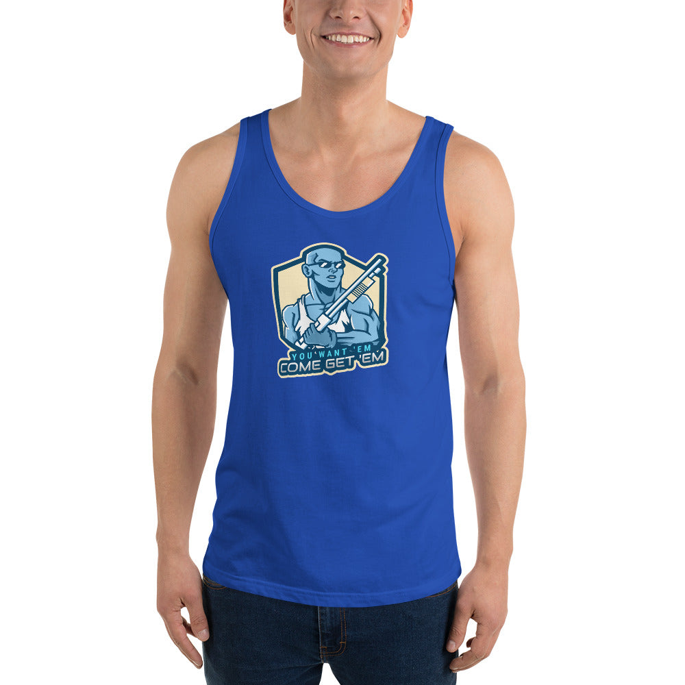 You Want 'Em, Come Get 'Em Tank Top