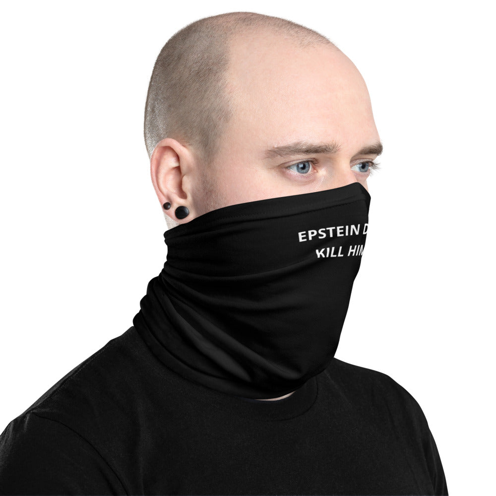 Epstein Did Not Kill Himself Neck Gaiter