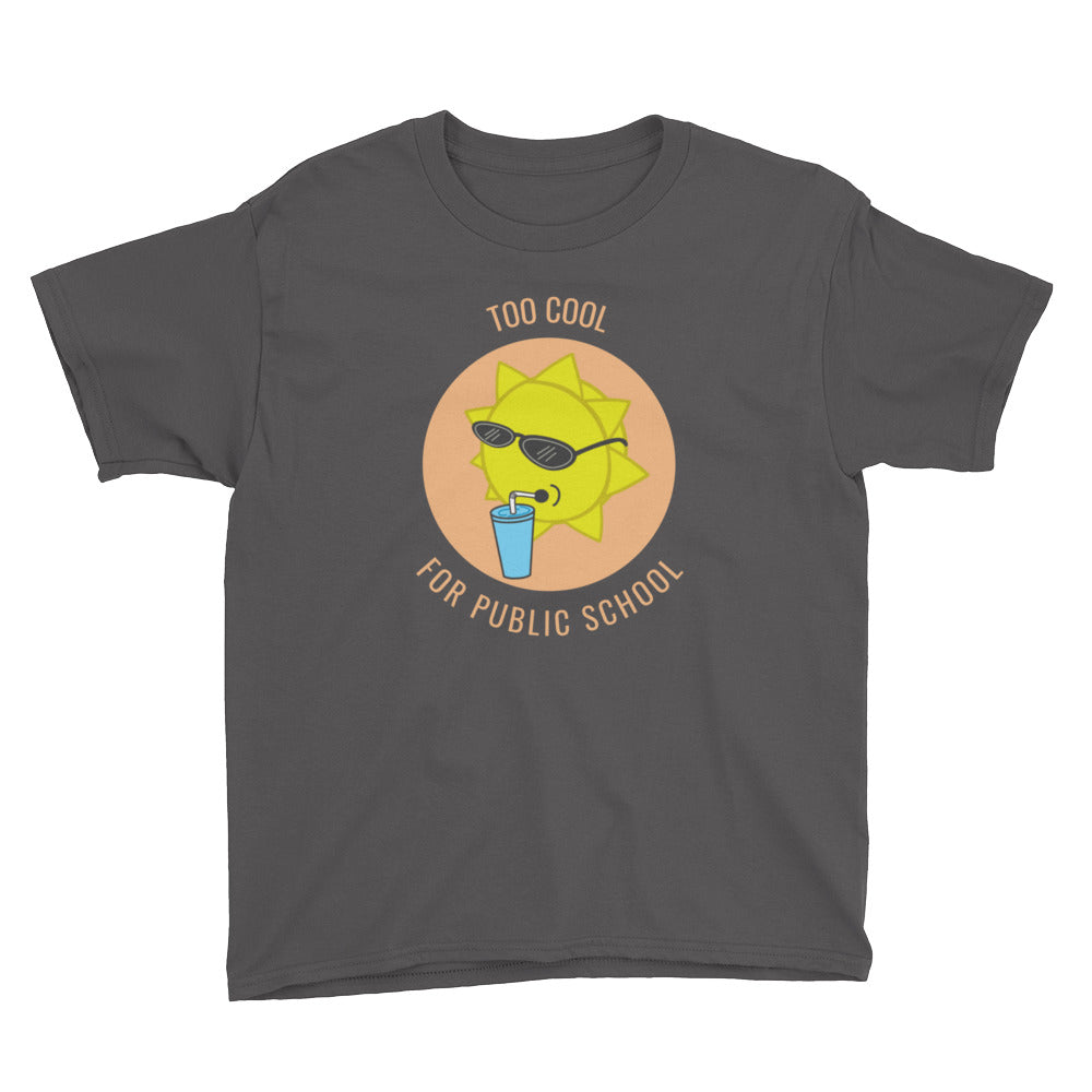 Too Cool for Public School Kids' T-Shirt