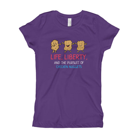 Life, Liberty, and the Pursuit of Chicken Nuggets Girls' T-Shirt