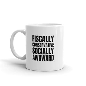 Fiscally Conservative, Socially Awkward Mug