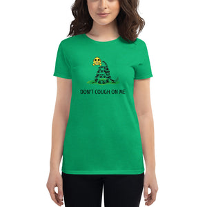 Don't Cough on Me Women's T-shirt