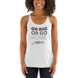 Go Big or Go Home Racerback Tank