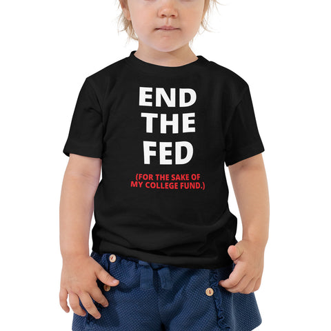 End the Fed Toddler T-Shirt