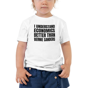 I Understand Economics Better than Bernie Sanders Toddler T-Shirt