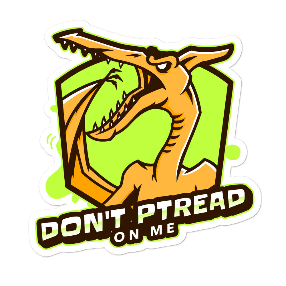 Don't Ptread On Me Sticker