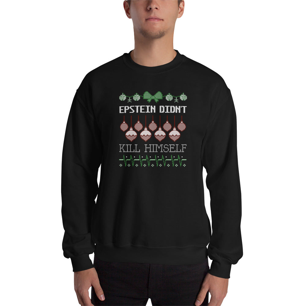 Jeffrey Epstein Didn't Kill Himself Sweatshirt
