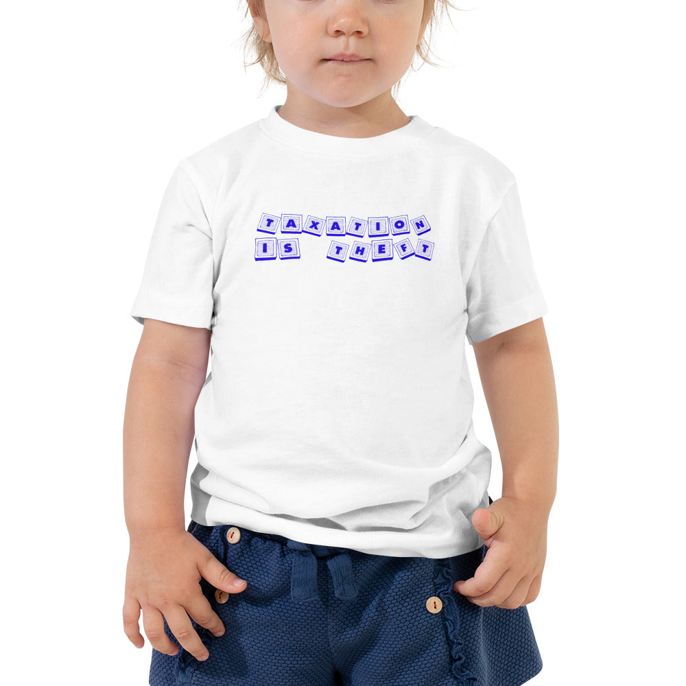 Taxation is Theft Toddler T-Shirt