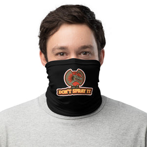 Say It, Don't Spray It Neck Gaiter