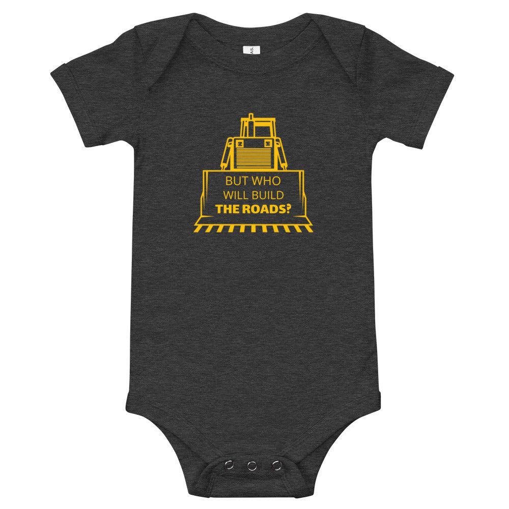 But Who Will Build the Roads Baby Bodysuit