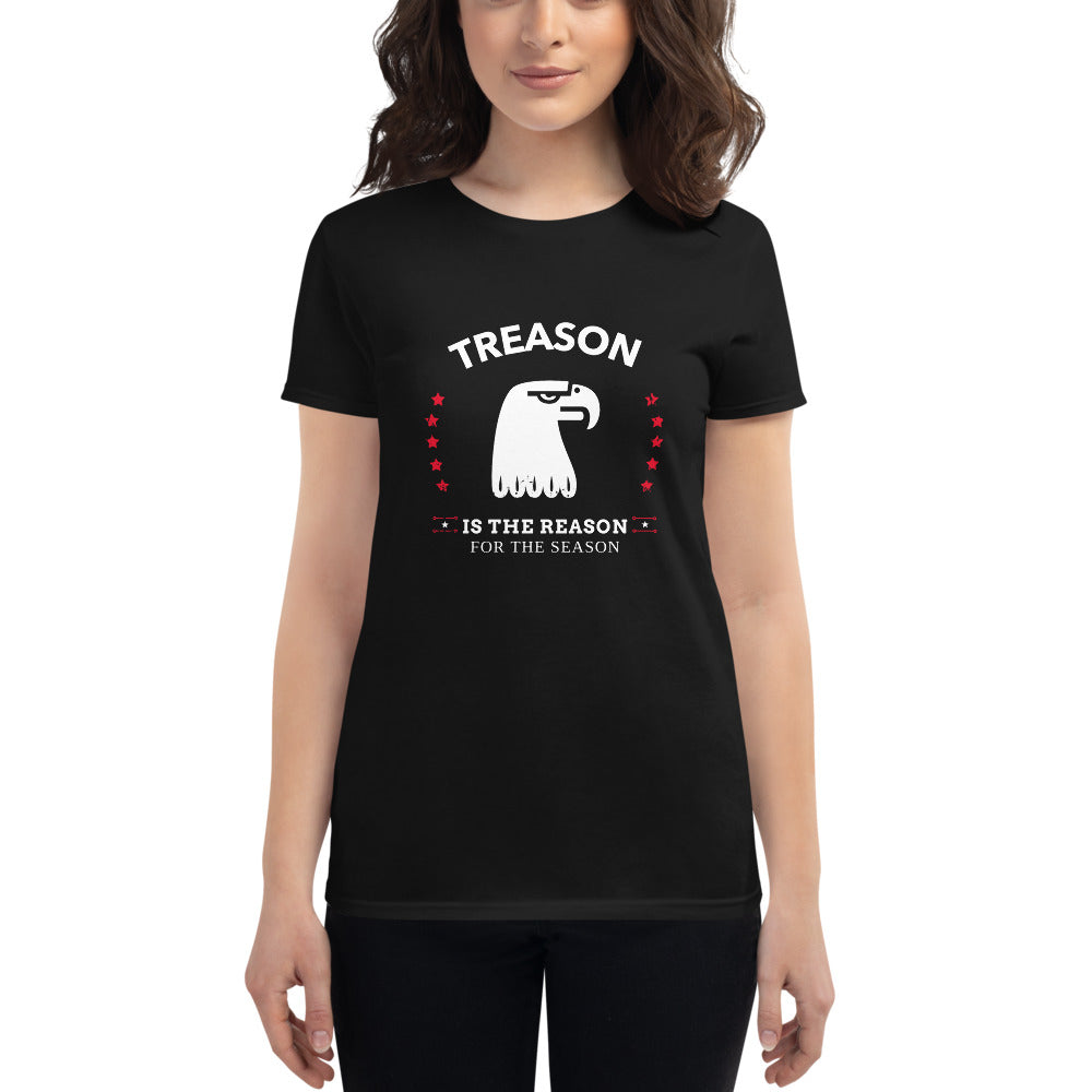 Treason is the Reason for the Season Women's T-Shirt