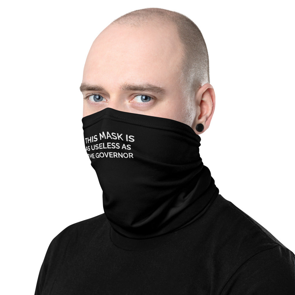 This Mask Is As Useless as the Governor Neck Gaiter