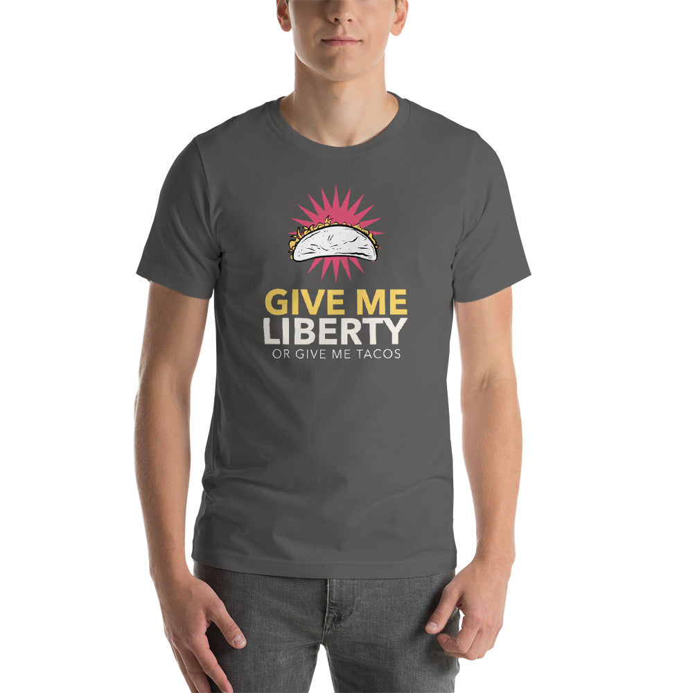 Give Me Liberty or Give me Tacos T-Shirt