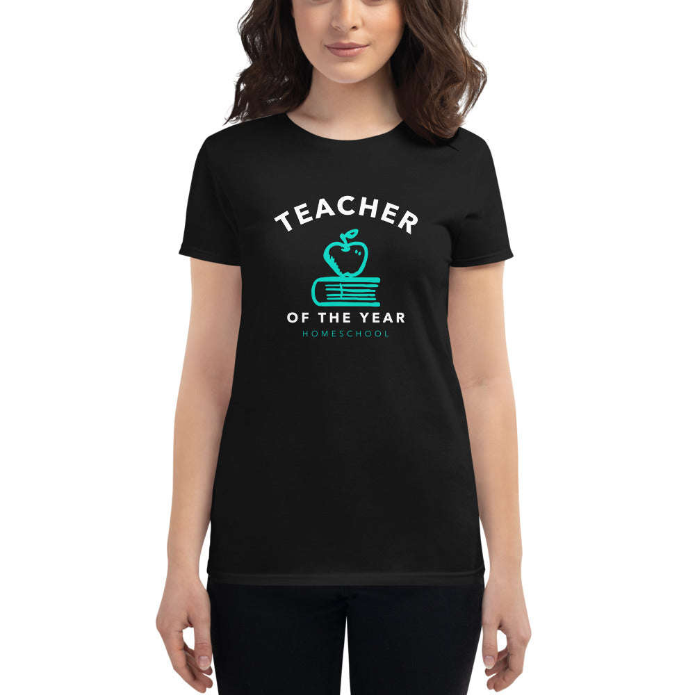 Teacher of the Year Homeschool Women's T-Shirt