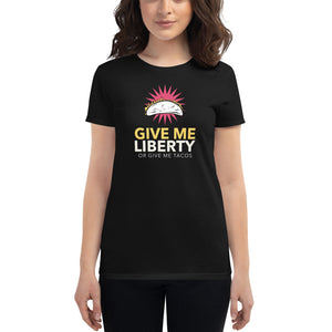 Give Me Liberty Or Give Me Tacos Women's T-Shirt
