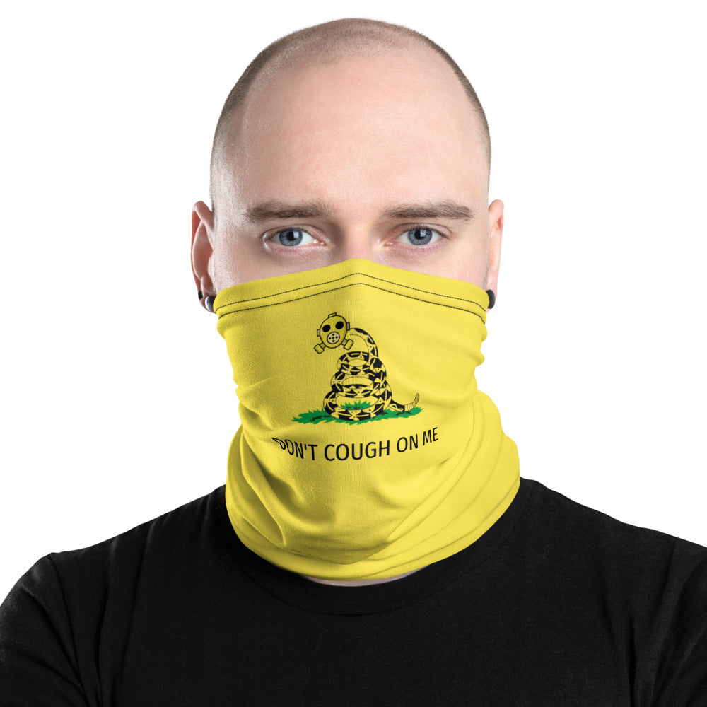 Don't Cough On Me Neck Gaiter