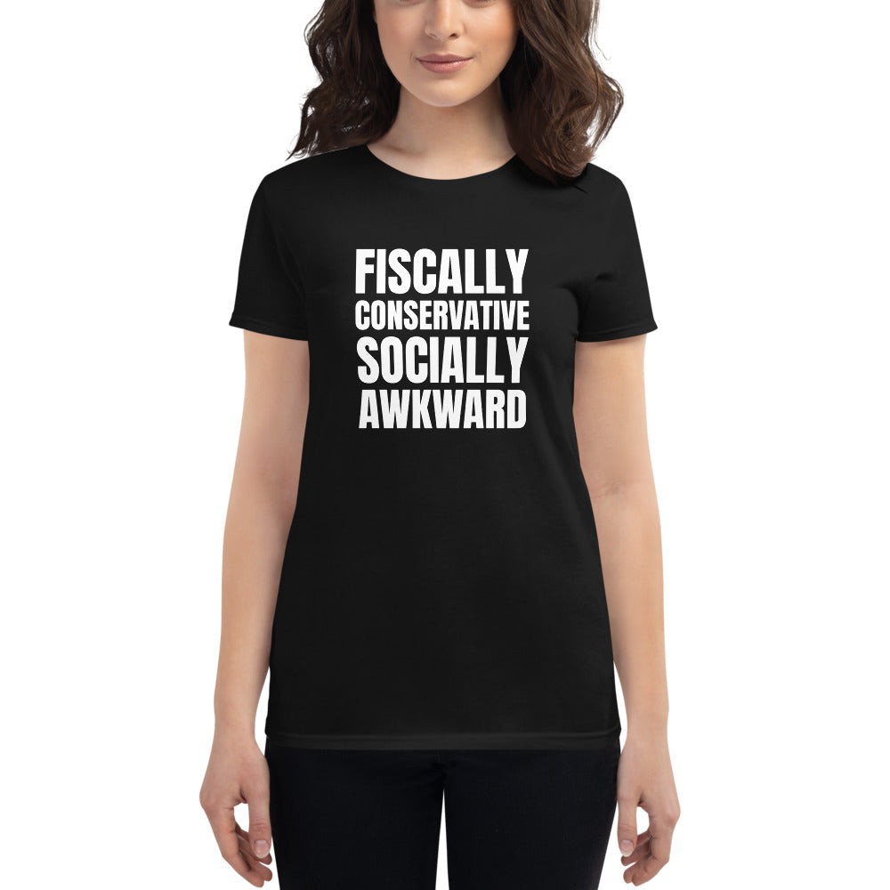 Fiscally Conservative Socially Awkward Women's T-Shirt