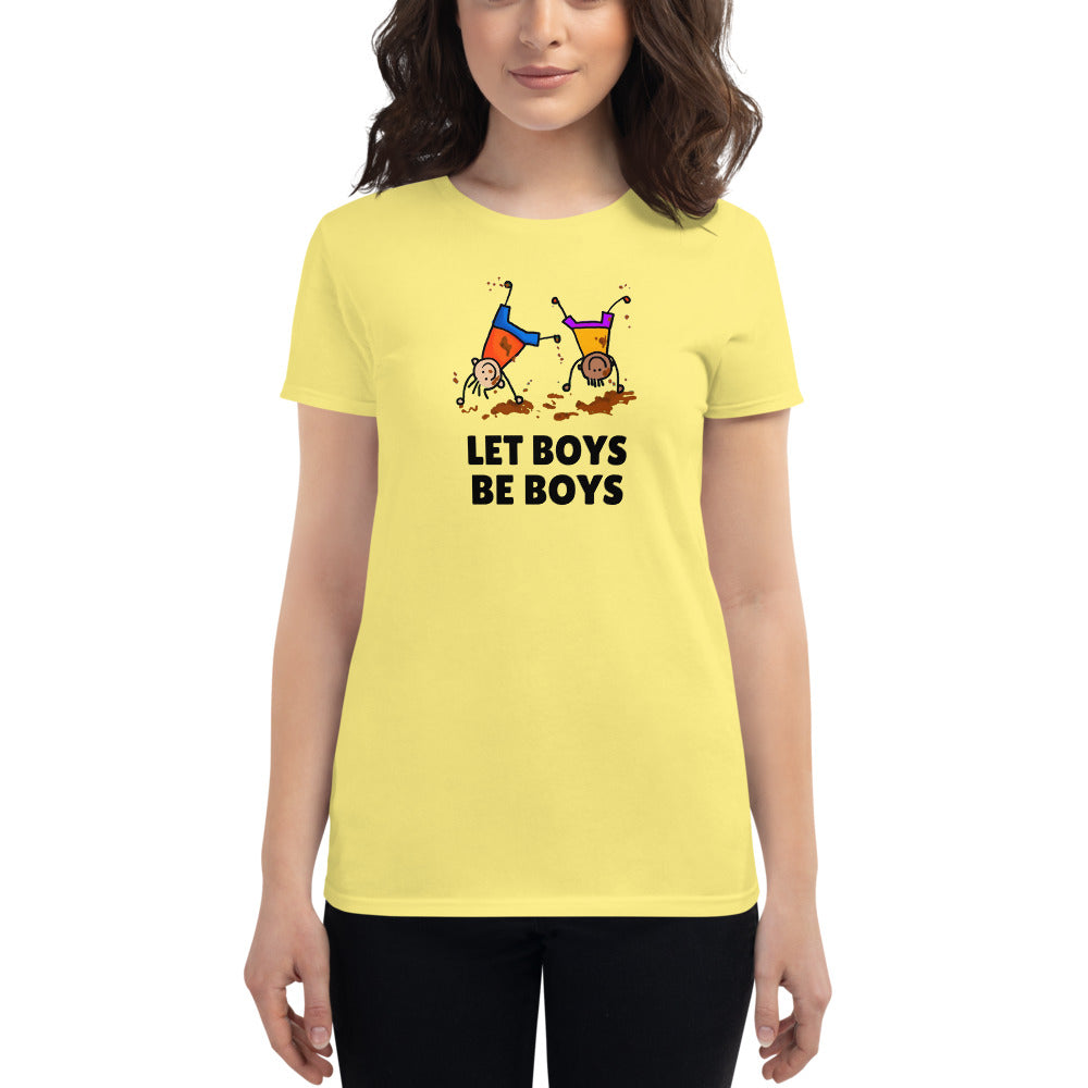 Let Boys Be Boys Women's T-Shirt