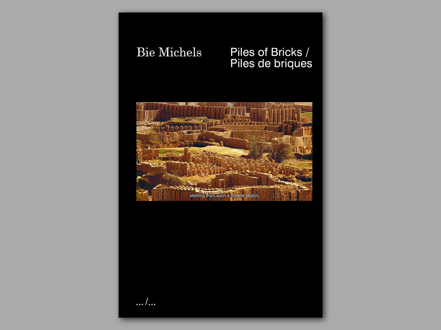 Piles of Bricks by Bie Michels