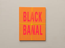 Load image into Gallery viewer, Black Banal by Tony Cokes (Special 2nd Edition)