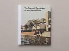 Load image into Gallery viewer, The Town of Tomorrow 50 Years of Thamesmead