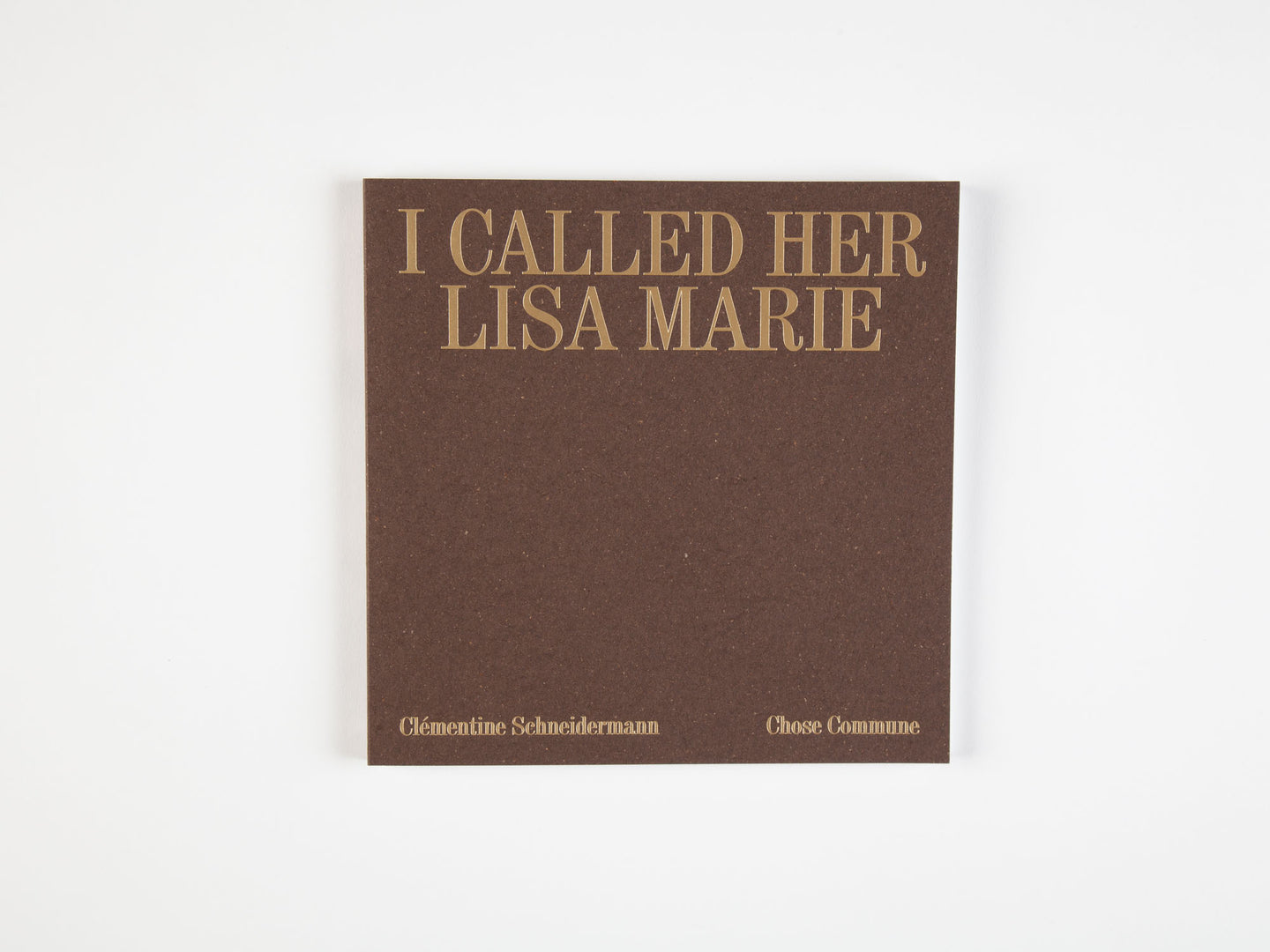 I Called Her Lisa Marie by Clémentine Schneidermann (signed)