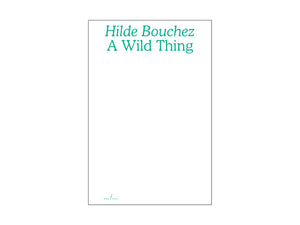 A Wild Thing by Hilde Bouchez