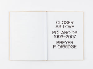 Closer As Love: Polaroids 1993-2007 by Breyer P-Orridge