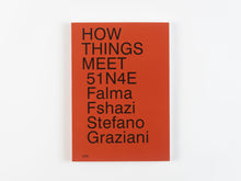 Load image into Gallery viewer, How Things Meet by 51N4E, Stefano Graziani, & Falma Fshazi