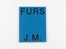 Load image into Gallery viewer, FURS by Jurgen Maelfeyt