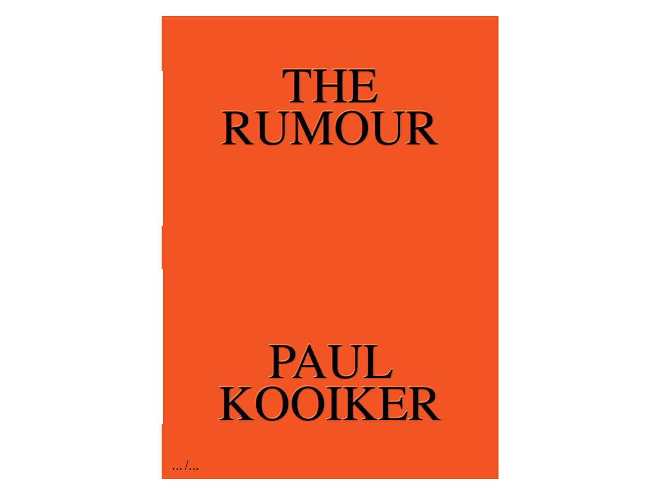 The Rumour by Paul Kooiker (Pre-Order)