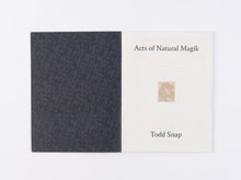 Load image into Gallery viewer, Acts of Natural Magik by Todd Snap