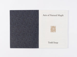 Acts of Natural Magik by Todd Snap