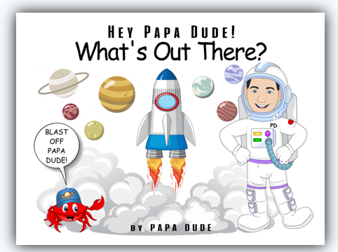 Hey Papa Dude! - What's Out There?