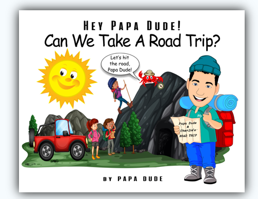 Hey Papa Dude! - Can we take a road trip?