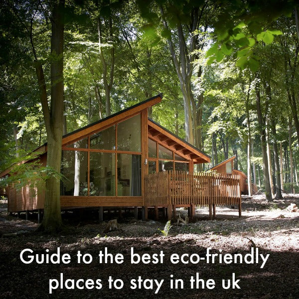 guide to the best eco friendly places to go on holiday in the uk