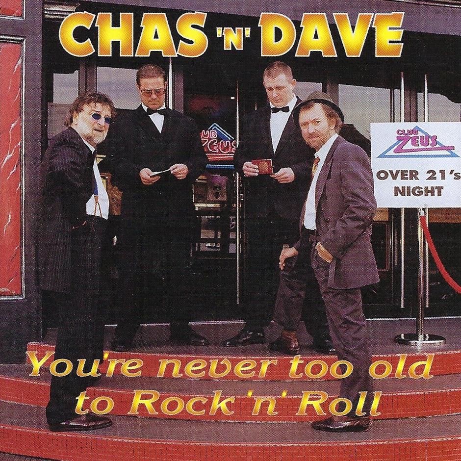 Chas & Dave: You're Never Too Old To Rock n Roll CD