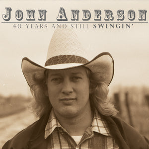 John Anderson: 40 Years and Still Swingin' CD