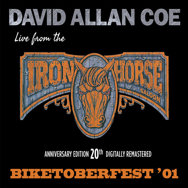 David Allan Coe BIKETOBERFEST 01': Live from the Iron Horse Saloon - PREORDER *Includes Free CD