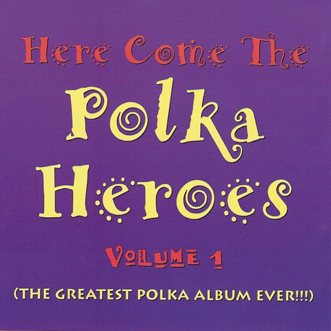 Various Artists: Here Come the Polka Heroes Vol. 1 CD