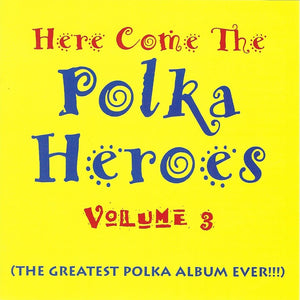Various Artists: Here Come the Polka Heroes Vol. 3 CD