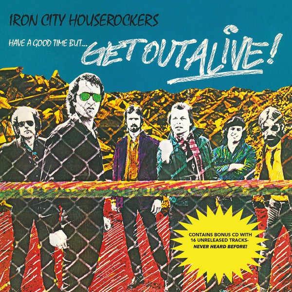 CD Iron City Houserockers: Have A Good Time... But Get Out Alive