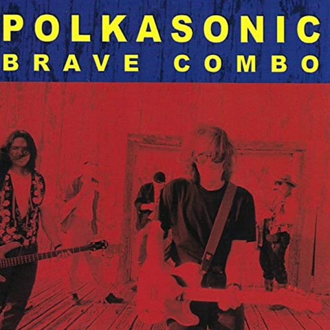 Brave Combo: Polkasonic CD