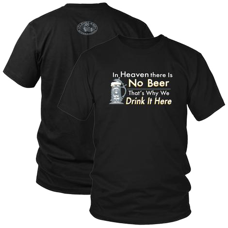 No Beer In Heaven Tee